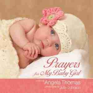 Prayers for My Baby Girl