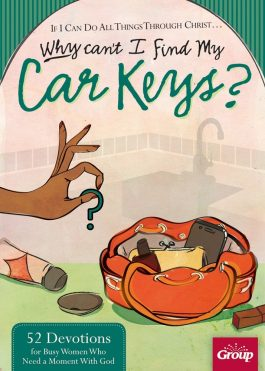 If I Can Do All Things Through Christ…Why Can't I Find My Car Keys?