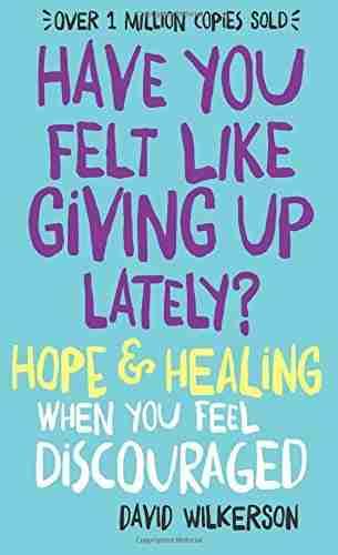 Have You Felt Like Giving Up Lately?