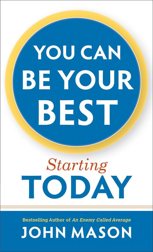 You Can Be Your Best Starting Today