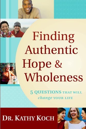 Finding Authentic Hope And Wholeness