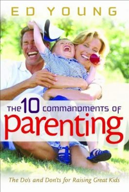 The Ten Commandments of Parenting