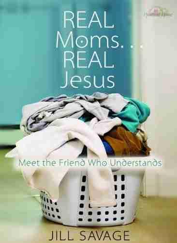 Real Moms…Real Jesus