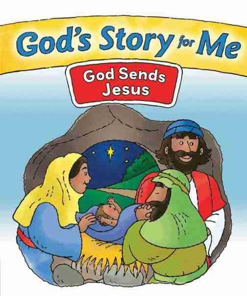 God's Story For Me – God Sends Jesus