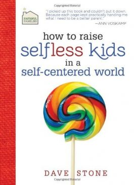 How to Raise Selfless Kids in a Self-Centered World (NETT)