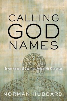 Calling God Names: Seven Names Of God That Reveal His Character