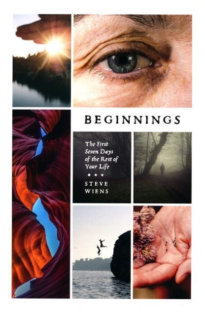Beginnings – The First Seven Days of the Rest of Your Life