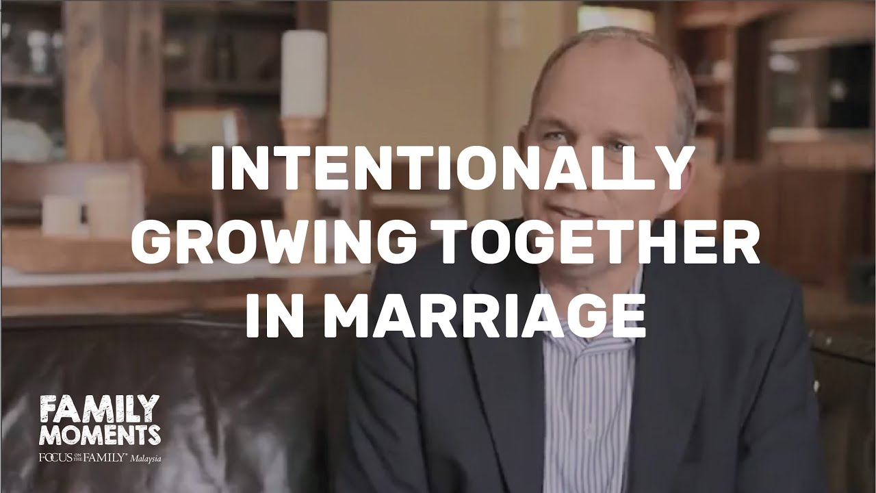 Intentionally Growing Together In Marrage