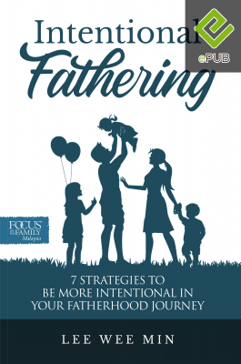 Intentional Fathering: 7 Strategies To Be More Intentional In Your Fatherhood Journey (EPUB)