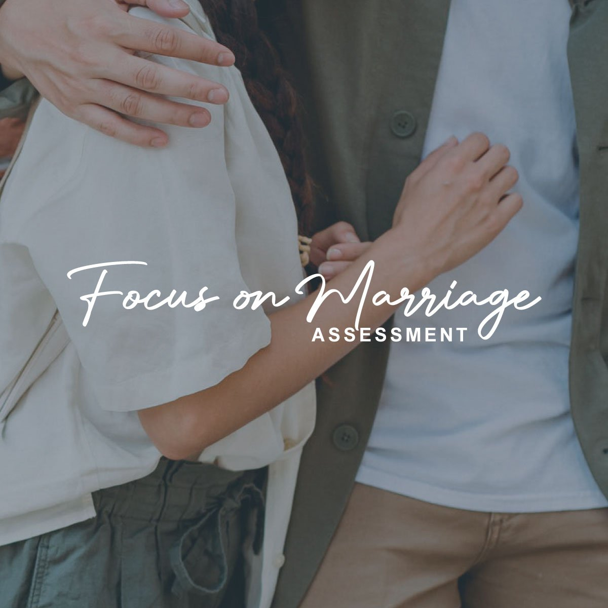 Focus on Marriage Assessment